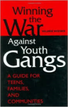 Four distinct sections bring into focus the topic of youth gangs and ways to prevent ... Winning the War Against Youth Gangs: A Guide for Teens, Families, and communities.